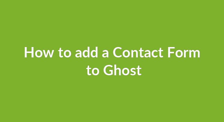 How to add a Contact Form to Ghost_image